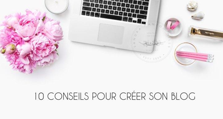 10 conseils pour créer sonblog
