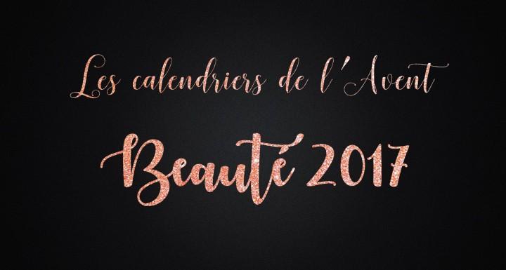Calendriers de l'Avent beauté 2017 de 50 à100€