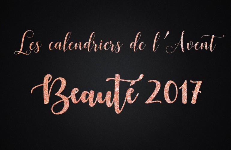 Calendriers De L Avent Beauté 2017 De 50 à 100 Paris